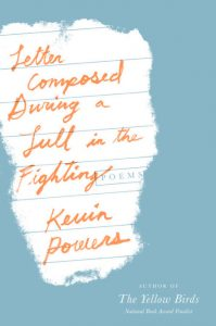 Letter Composed During a Lull in the Fighting by Kevin Powers