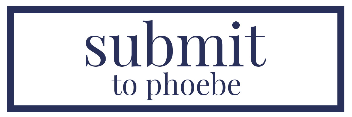 Submit to Phoebe!